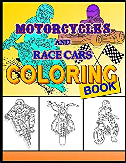 Motorcycles and Race Cars Coloring Book: Dirtbike, Motocross Adult ...
