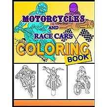 Motorcycles and Race Cars Coloring Book: Dirtbike, Motocross Adult Coloring Book Men & Women - Fun activity coloring book for kids, race cars coloring book Boys & Girls
