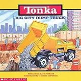 Tonka Big City Dump Truck, Mary Packard, 0590056565