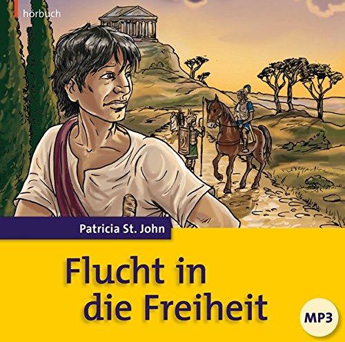 Flucht in die Freiheit (Hörbuch)
