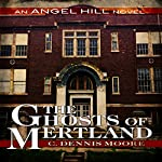 The Ghosts of Mertland: The Angel Hill Stories, Book 3 | C. Dennis Moore