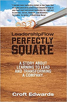 LeadershipFlow Perfectly Square: Story About Learning to Lead and Transforming a Company