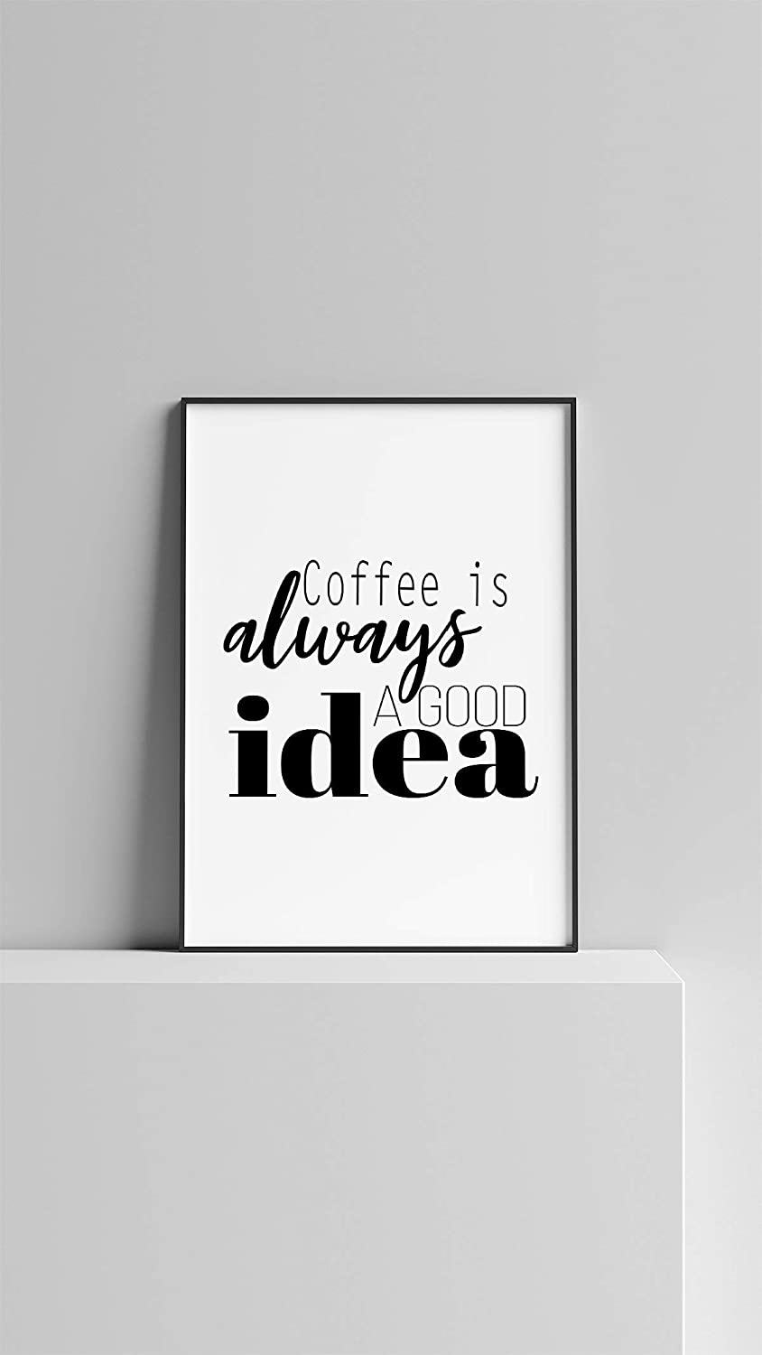 MalertaART Coffee Print Coffee is Always A Good Idea Printable Poster Kitchen Sign Framed Wall Art