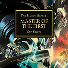 Master of the First: Horus Heresy Audiobook by Gav Thorpe Narrated by Gareth Armstrong, Tim Bentinck, Jane Collingwood, Jonathan Keeble