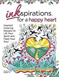 Inkspirations for a Happy Heart: Inspired Coloring Designs to Lift Your Spirit and Feed Your Soul