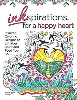 Inkspirations For A Happy Heart Inspired Coloring Designs To Lift Your Spirit And Feed