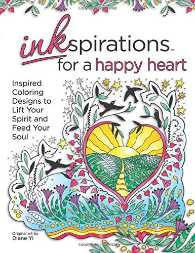 Download Inkspirations for a Happy Heart: Inspired Coloring Designs to Lift Your Spirit and Feed Your Soul ebook