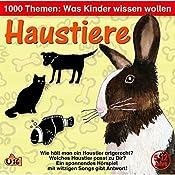 Haustiere (1000 Themen - Was Kinder wissen wollen) | Angela Lenz