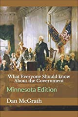 What Everyone Should know About the Government: Minnesota Edition Kindle Edition