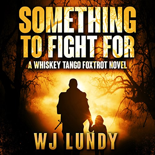 Something to Fight For: Whiskey Tango Foxtrot, Book 5