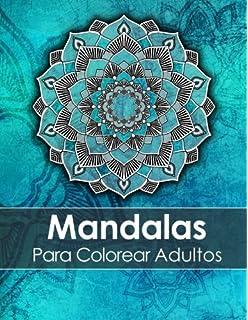 Mandalas Para Colorear Adultos Un Libro Para Colorear Para