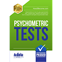 Psychometric Tests: The complete comprehensive workbook containing over 340 pages of questions and answers on how to pass psychometric tests and passing aptitude tests (English Edition)