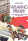 The Weaving Primer: A Complete Guide to Inkle, Backstrap, and Frame Looms