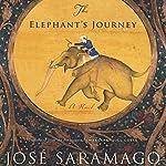 The Elephant's Journey | Jose Saramago,Margaret Jull Costa (translator)