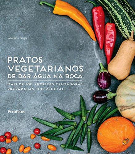 Pratos Vegetarianos de Dar Água na Boca