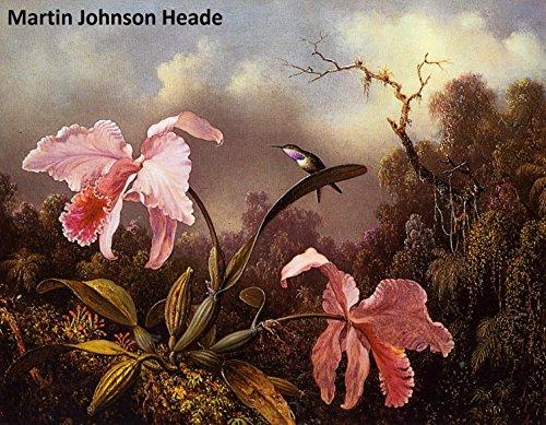 265 Amazing Color Paintings of Martin Johnson Heade - American Landscape Painter - Hudson River School (August 11, 1819 - September 4, 1904)