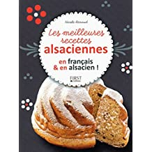 Les meilleures recettes alsaciennes (French Edition)