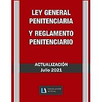 LEY GENERAL PENITENCIARIA Y REGLAMENTO PENITENCIARIO. Actualización Julio 2021. Legislación Actual.: Para profesionales…