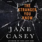The Stranger You Know | Jane Casey