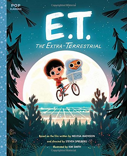 E.T. the Extra-Terrestrial: The Classic Illustrated Storybook (Pop Classics) (Halloween Movies For Families 2017)