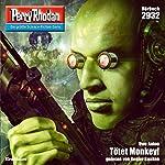 Tötet Monkey! (Perry Rhodan 2932) | Uwe Anton