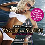 Yacht der Sünde: Erotik Audio Story   Laura Young