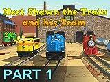 Meet Shawn the Train and his Team