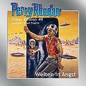 Welten in Angst (Perry Rhodan Silber Edition 49) | Hans Kneifel, H. G. Ewers, William Voltz, Clark Darlton