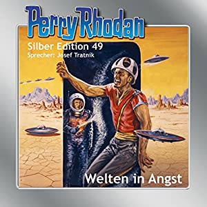 Welten in Angst (Perry Rhodan Silber Edition 49) Hörbuch