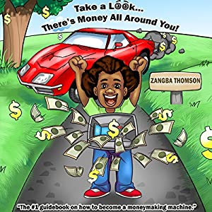 Take a Look...There's Money All around You! Audiobook