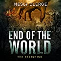 End of the World: The Beginning Audiobook by Nesly Clerge Narrated by Kate Marcin
