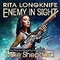 Rita Longknife - Enemy in Sight: Iteeche War, Book 2 Audiobook by Mike Shepherd Narrated by Dina Pearlman