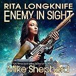 Rita Longknife - Enemy in Sight: Itchee War, Book 2 | Mike Shepherd