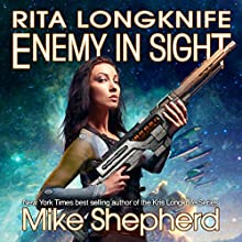 Rita Longknife - Enemy in Sight: Itchee War, Book 2 Audiobook by Mike Shepherd Narrated by Dina Pearlman