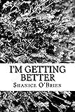 I'm Getting Better, Shanice O'Brien, 1494949725
