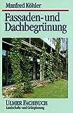 Fassaden- und Dachbegrünung (Ulmer Fachbücher)