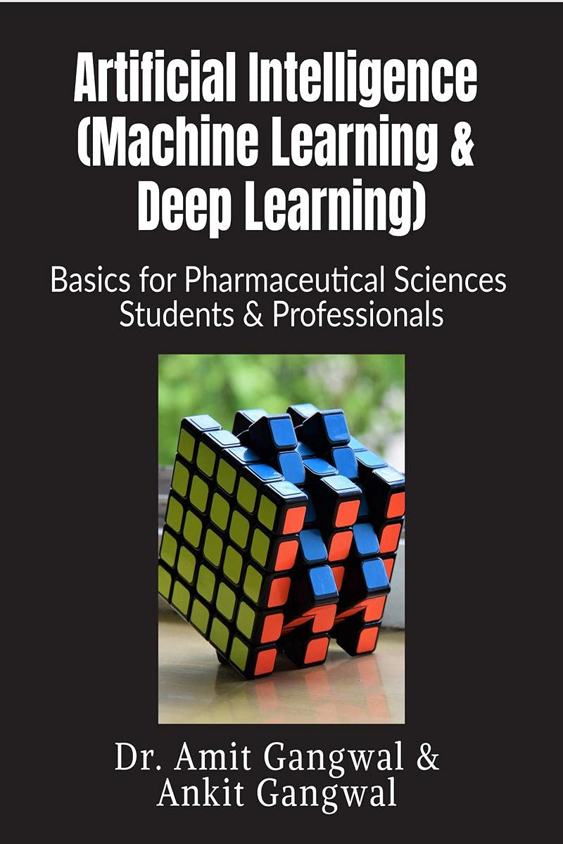 Artificial Intelligence (Machine Learning & Deep Learning): Basics for Pharmaceutical Sciences Students & Professionals