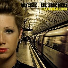fermo immagine denise pirrone from the album fermo immagine march 7