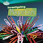 Investigating Magnetism | Sally M. Walker