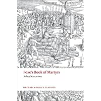 Foxe's Book of Martyrs: Select Narratives (Oxford World's