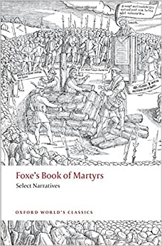 Book Foxe's Book of Martyrs: Select Narratives (Oxford World's Classics)