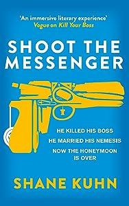 Shoot the Messenger (A John Lago Thriller)