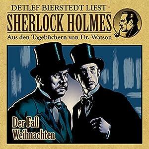 Der Fall Weihnachten (Sherlock Holmes: Aus den Tagebüchern von Dr. Watson) Hörbuch