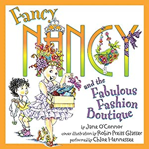 Fancy Nancy and the Fabulous Fashion Boutique Audiobook