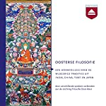 Oosterse filosofie: Over de wijsgerige tradities uit India, China, Tibet en Japan | Bruno Nagel,Victor van Bijlert,Burchard Jan Mansvelt Beck,René Ransdorp,Jan Bor,André van der Braak