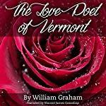 The Love Poet of Vermont | William Graham