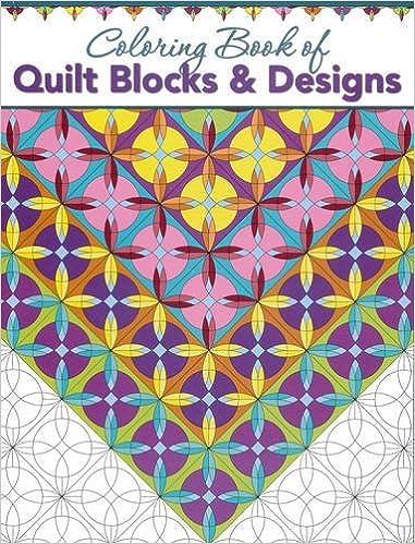 Coloring Book Of Quilt Blocks Designs Landauer Publishing 0748628113428 Amazon Books