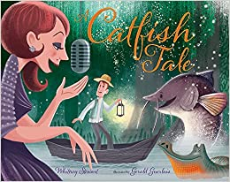 A Catfish Tale: A Bayou Story of the Fisherman and His Wife ...