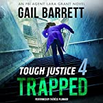 Tough Justice: Trapped (Part 4 of 8) | Gail Barrett