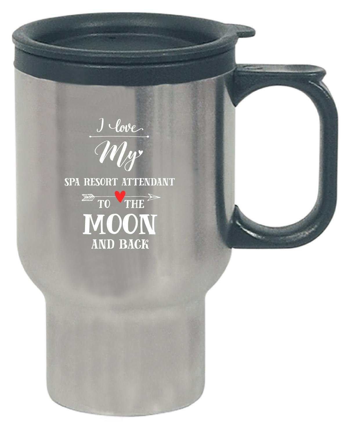 I Love My Spa Resort Attendant To The Moon And Back - Travel Mug